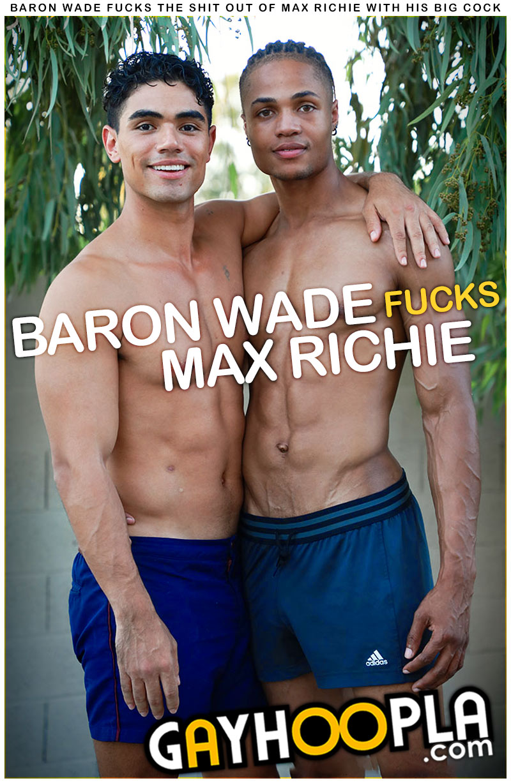 Baron Wade Fucks Max Richie at GayHoopla