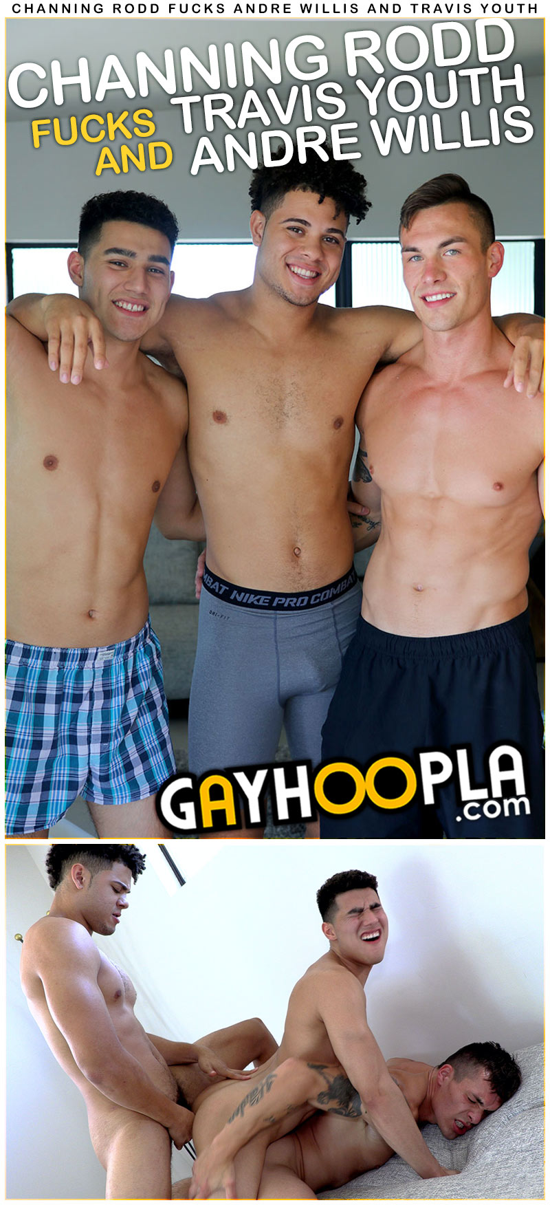 Channing Rodd Fucks Andre Willis and Travis Youth at GayHoopla
