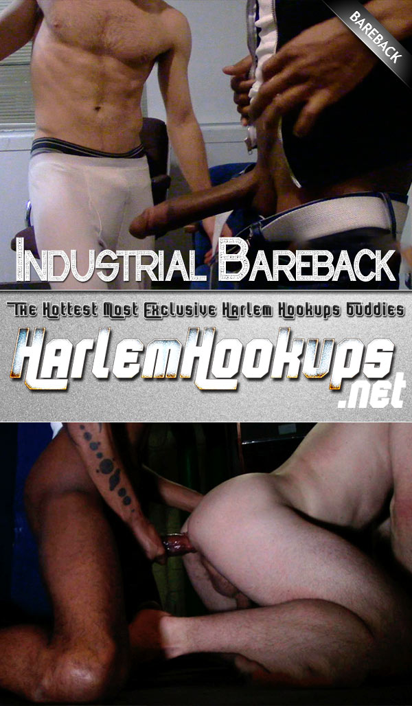 Industrial Bareback at HarlemHookups