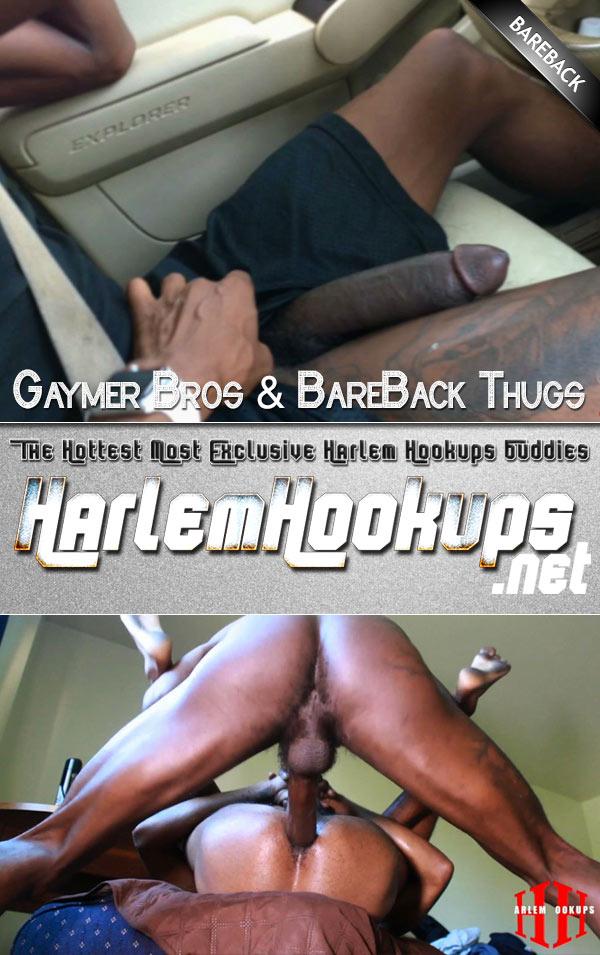 Gaymer Bros & BareBack Thugs at HarlemHookups