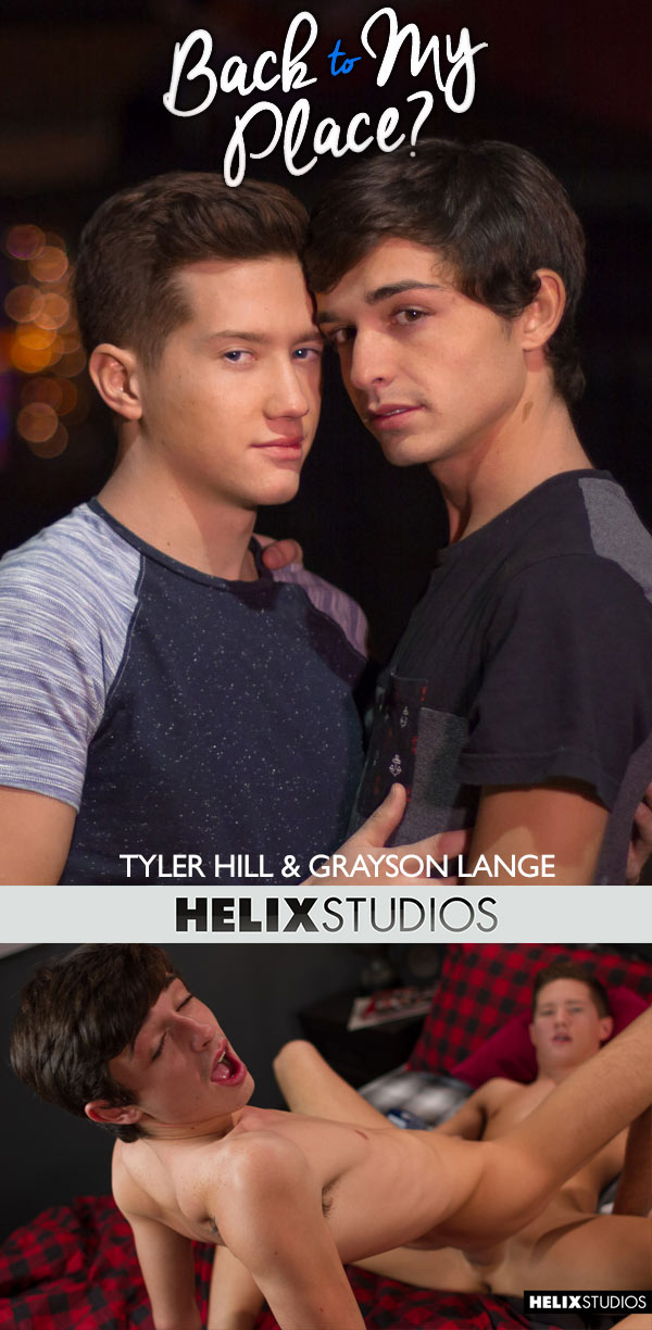 Back to My Place (Tyler Hill and Grayson Lange Flip-Fuck) at HelixStudios