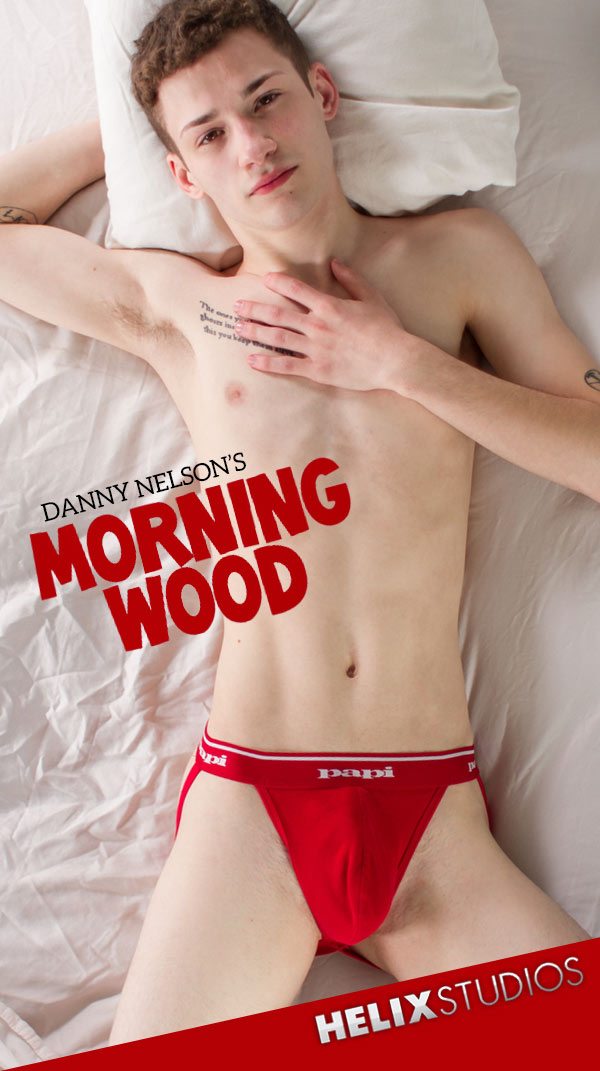 Danny Nelson's Morning Wood at HelixStudios