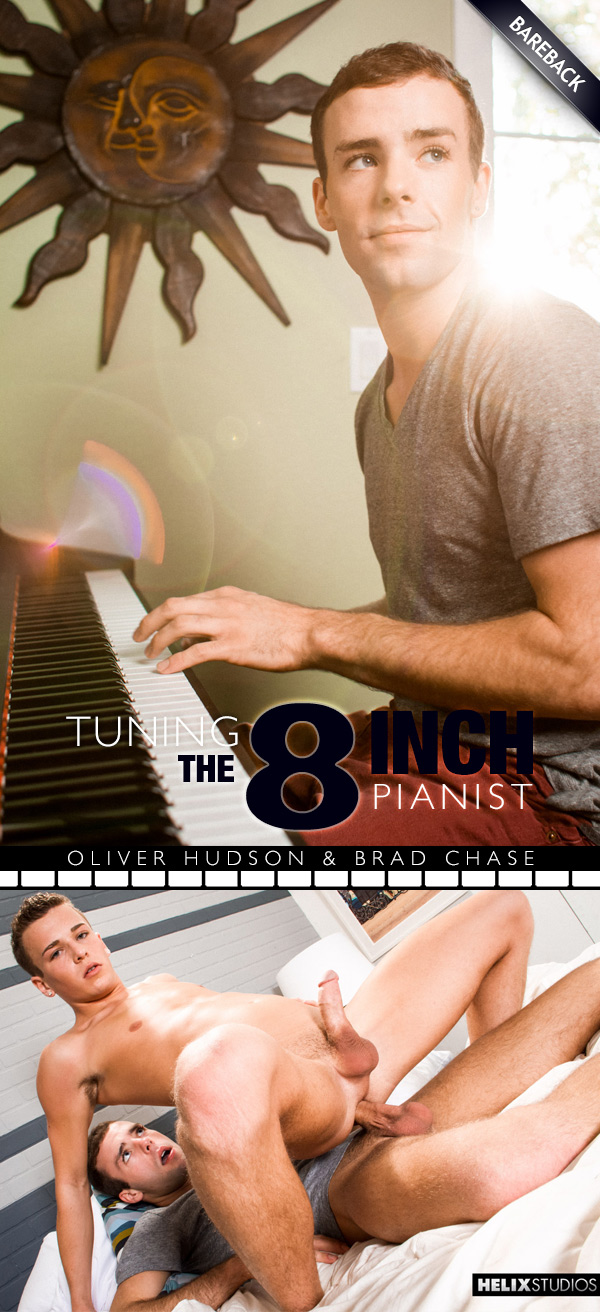 Tuning the 8-Inch Pianist (Oliver Hudson Fucks Brad Chase) (Bareback) at HelixStudios