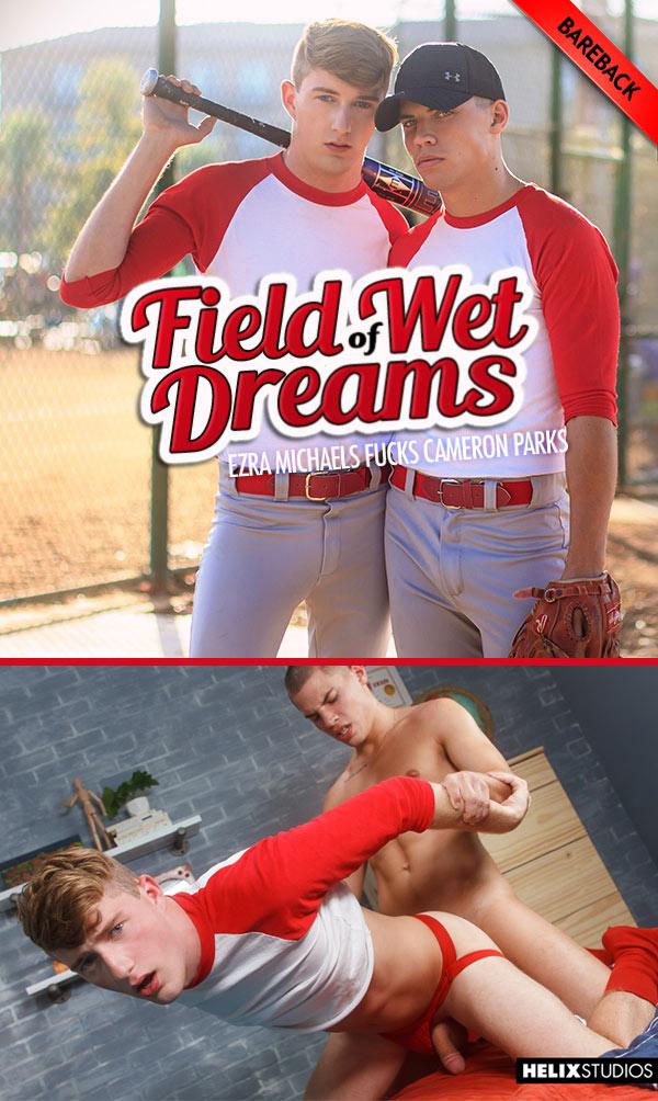 Field of Wet Dreams (Ezra Michaels Fucks Cameron Parks) (Bareback) at HelixStudios