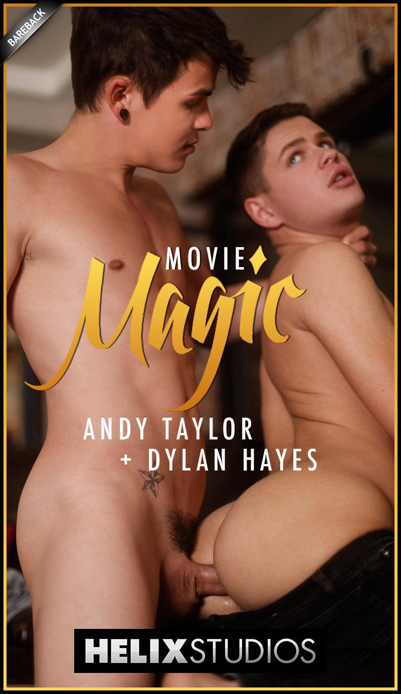 Movie Magic (Andy Taylor Fucks Dylan Hayes) (Bareback) at HelixStudios