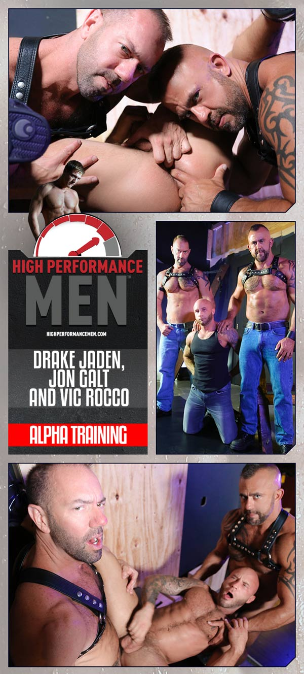 Alpha Training (Drake Jaden, Jon Galt & Vic Rocco) at High Performance Men