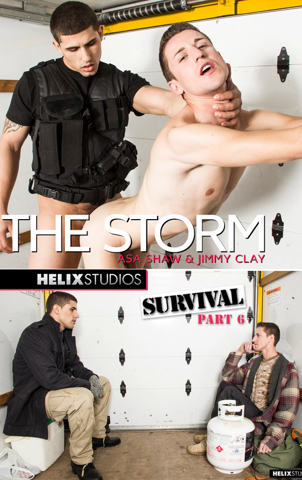 The Storm: Survival (Asa Shaw & Jimmy Clay) (Part 6) at HelixStudios