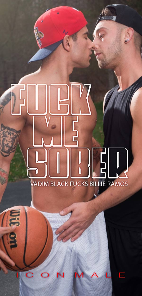 Fuck Me Sober (Vadim Black Fucks Billie Ramos) (Scene 1) at Icon Male