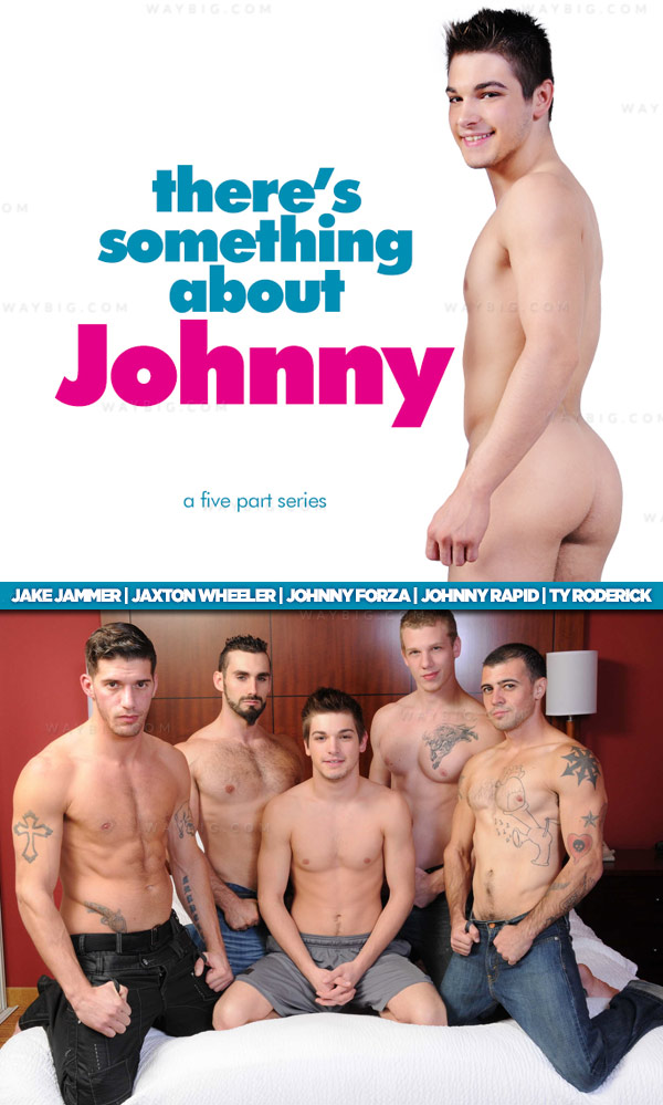 There's Something About Johnny (Jake Jammer, Jaxton Wheeler, Johnny Forza, Johnny Rapid & Ty Roderick) (Part 5) at JizzOrgy