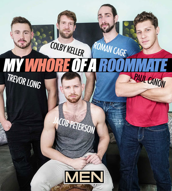 My Whore Of A Roommate (Colby Keller, Jacob Peterson, Paul Canon, Roman Cage & Trevor Long) at Jizz Orgy