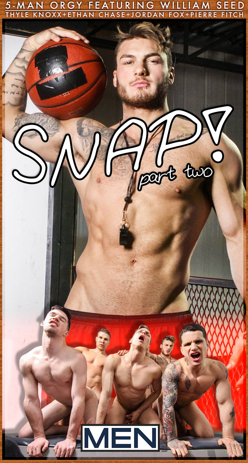 SNAP!, Part 2 (5-Man Orgy feat. William Seed, Thyle Knoxx, Ethan Chase, Jordan Fox and Pierre Fitch) at JizzOrgy