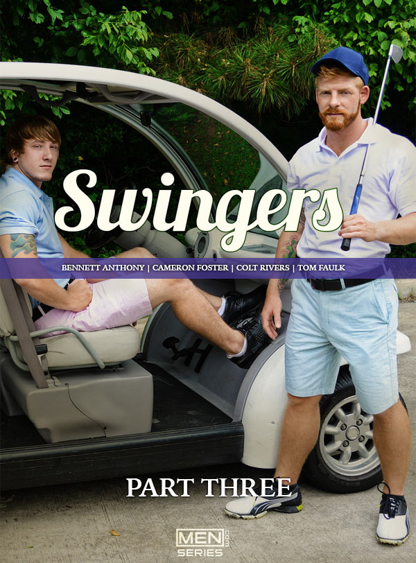 Swingers (Bennett Anthony, Cameron Foster, Colt Rivers & Tom Faulk) (Part 3) at Jizz Orgy