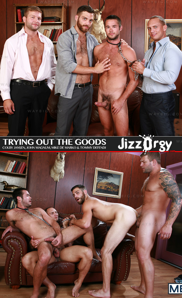 Trying Out The Goods (Colby Jansen, John Magnum, Mike De Marko & Tommy Defendi) at JizzOrgy