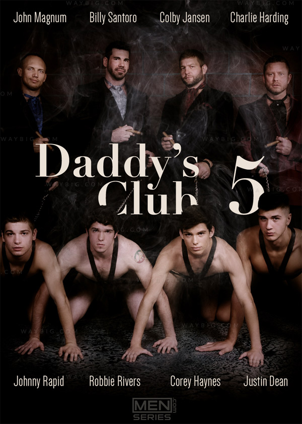 Daddy's Club (Billy Santoro, Charlie Harding, Colby Jansen, Corey Haynes, John Magnum, Johnny Rapid & Robbie Rivers) (Part 5) at JizzOrgy