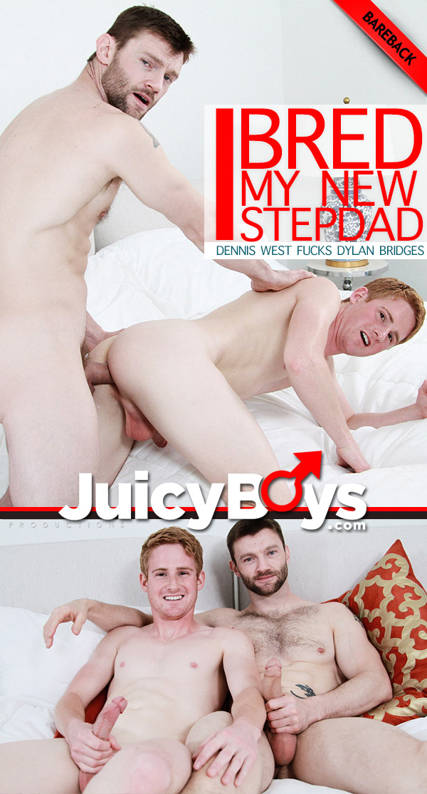 I Bred My New StepDad (Dennis West Fucks Dylan Bridges) (Part 2) at JuicyBoys