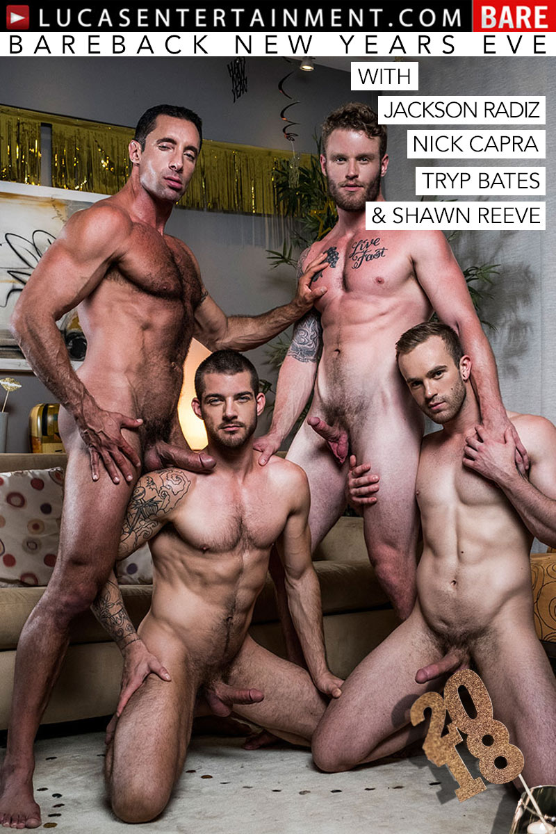 Bareback New Years Eve (with Jackson Radiz, Nick Capra, Shawn Reeve and Tryp Bates) (Scene 2) at Lucas Entertainment