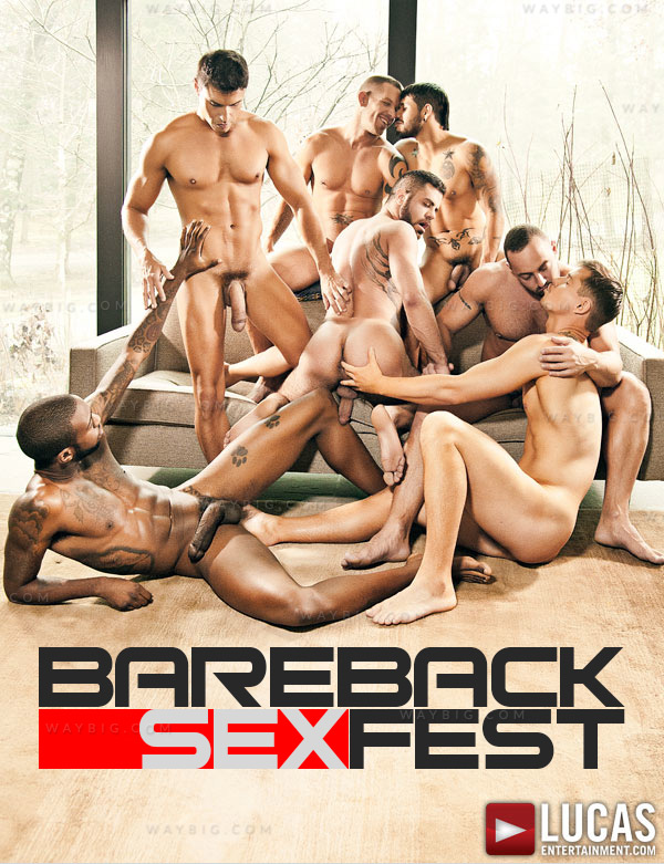 Bareback Sex Fest (New LE Release) at LucasEntertainment.com