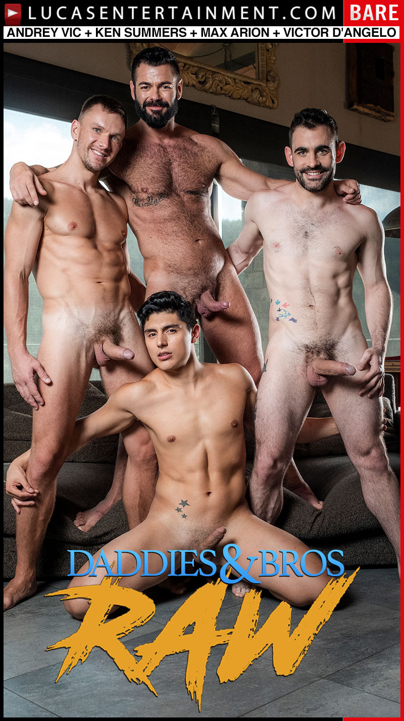 Daddies And Bros Raw, Scene Three (Andrey Vic, Ken Summers, Max Arion and Victor D'Angelo) at Lucas Entertainment