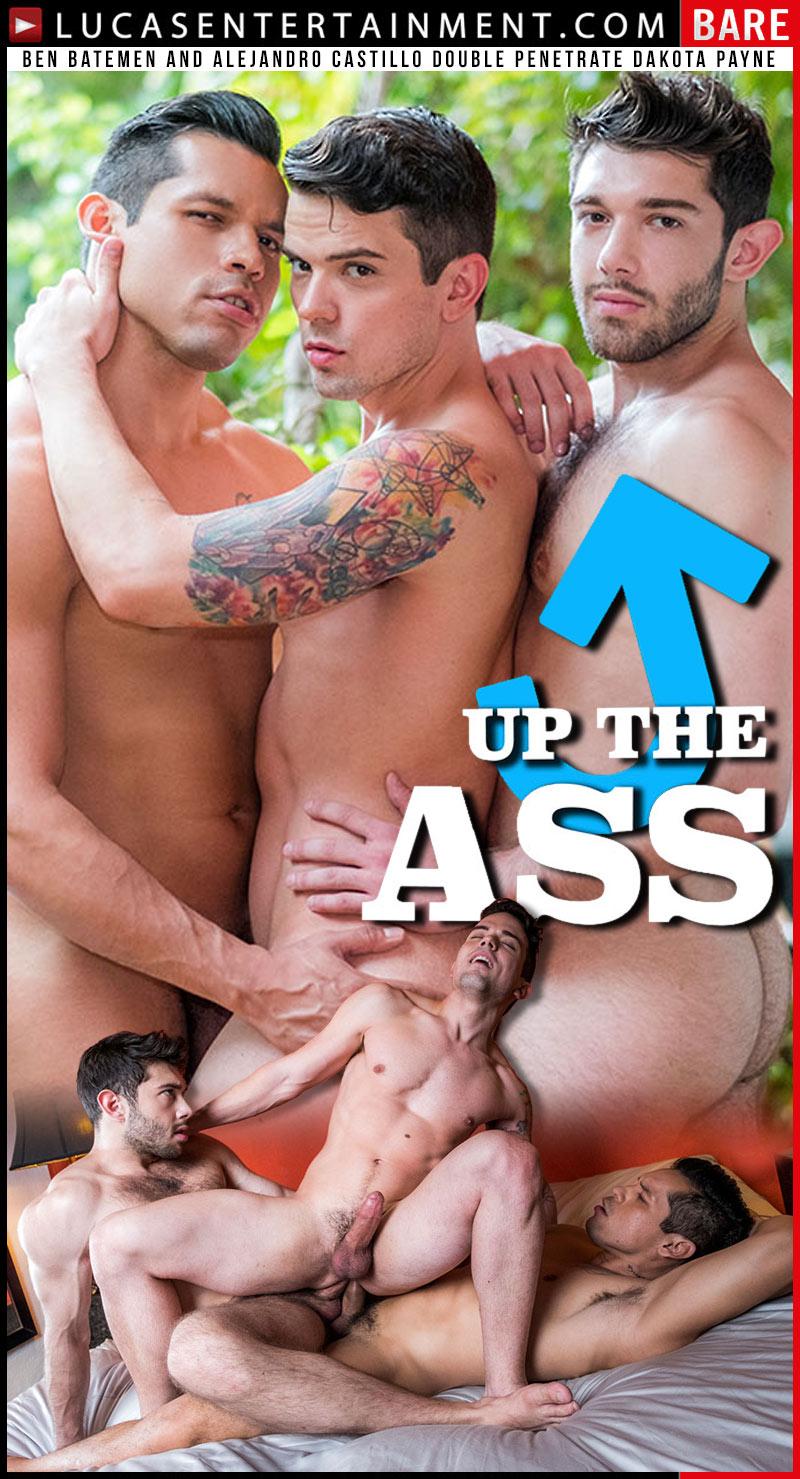 Up The Ass, Scene 1 (Ben Batemen And Alejandro Castillo Double Penetrate Dakota Payne) at Lucas Entertainment