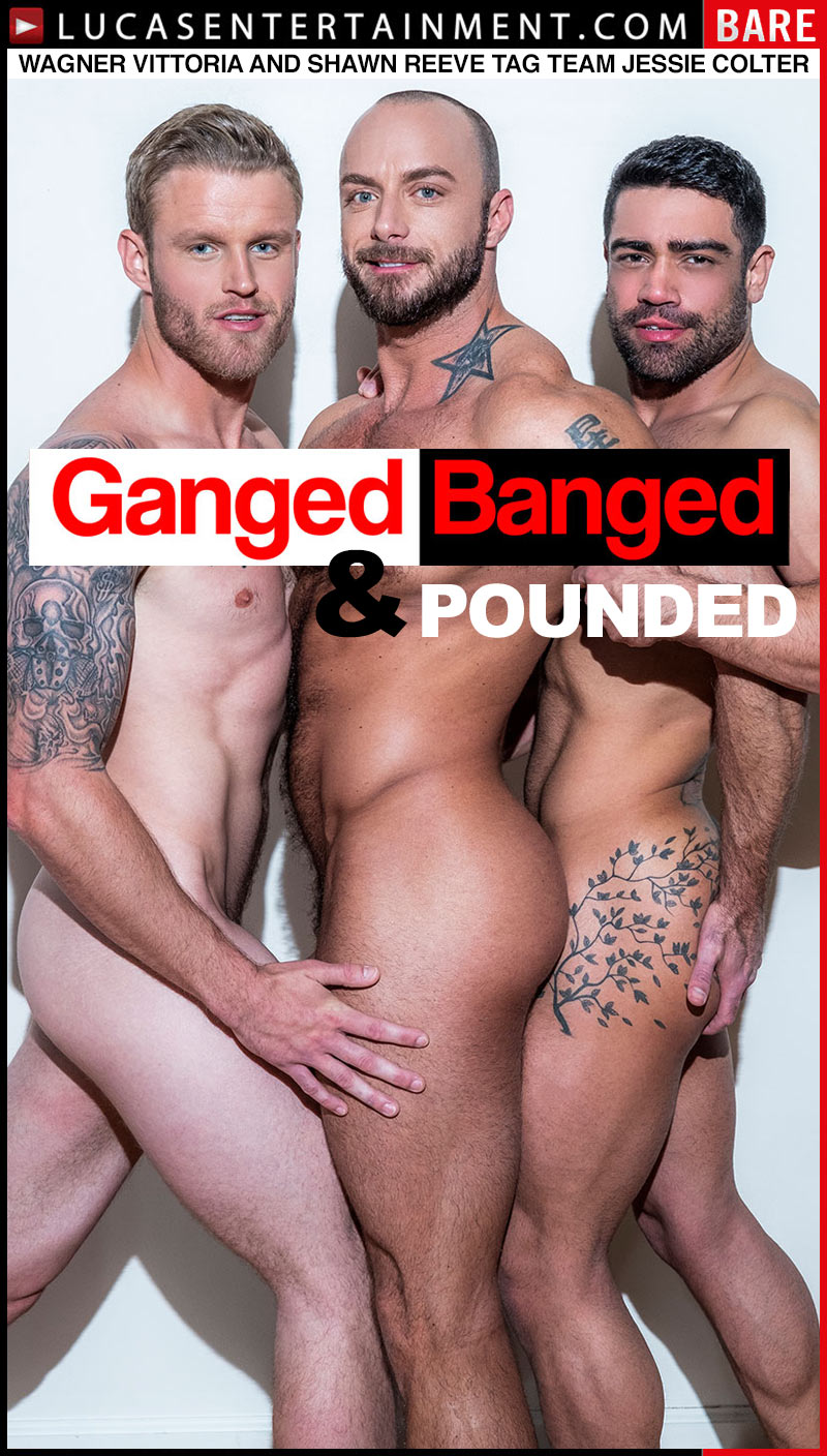 Ganged, Banged and Pounded, Scene Four: Wagner Vittoria and Shawn Reeve Tag Team Jessie Colter at Lucas Entertainment