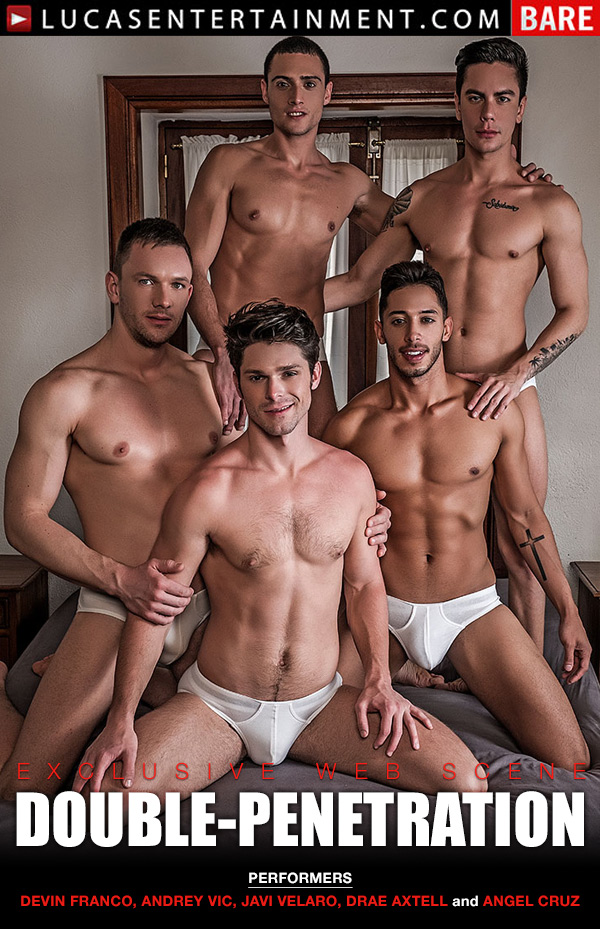 Raw Double-Penetrations 05 (Group Fuck with Devin Franco, Andrey Vic, Javi Velaro, Drae Axtell & Angel Cruz) at Lucas Entertainment