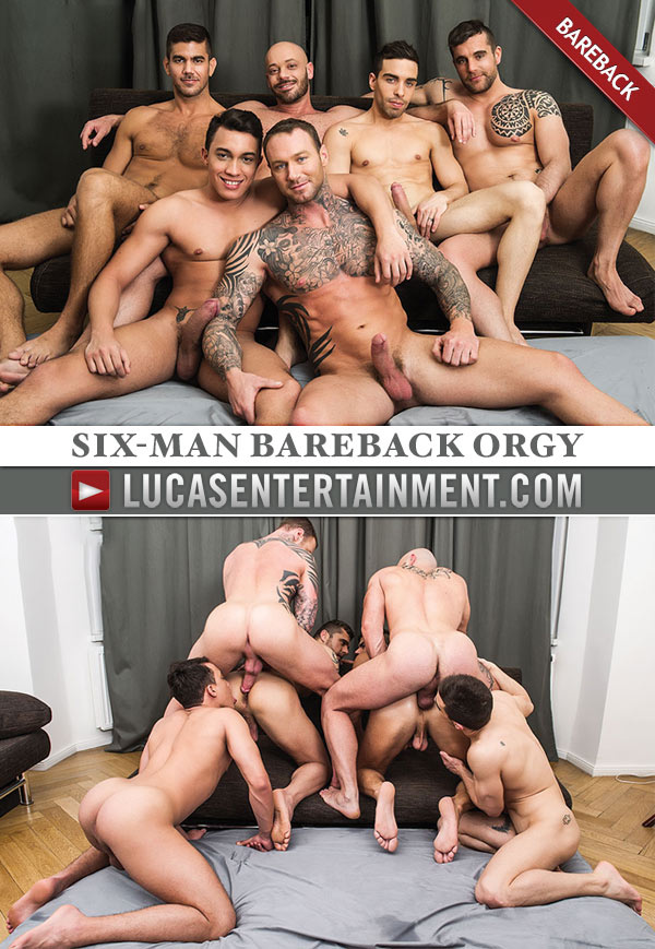 Six-Man Bareback Orgy (Bruno Fox, Dylan James, Isaac Eliad, Joey Pele, Josh Milk & Max Schulter) at LucasEntertainment