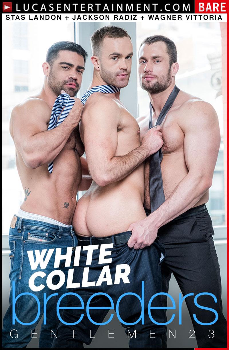 Gentlemen 23: White Collar Breeders, Scene 2 (Stas Landon, Jackson Radiz and Wagner Vittoria Flip-Fuck) at Lucas Entertainment
