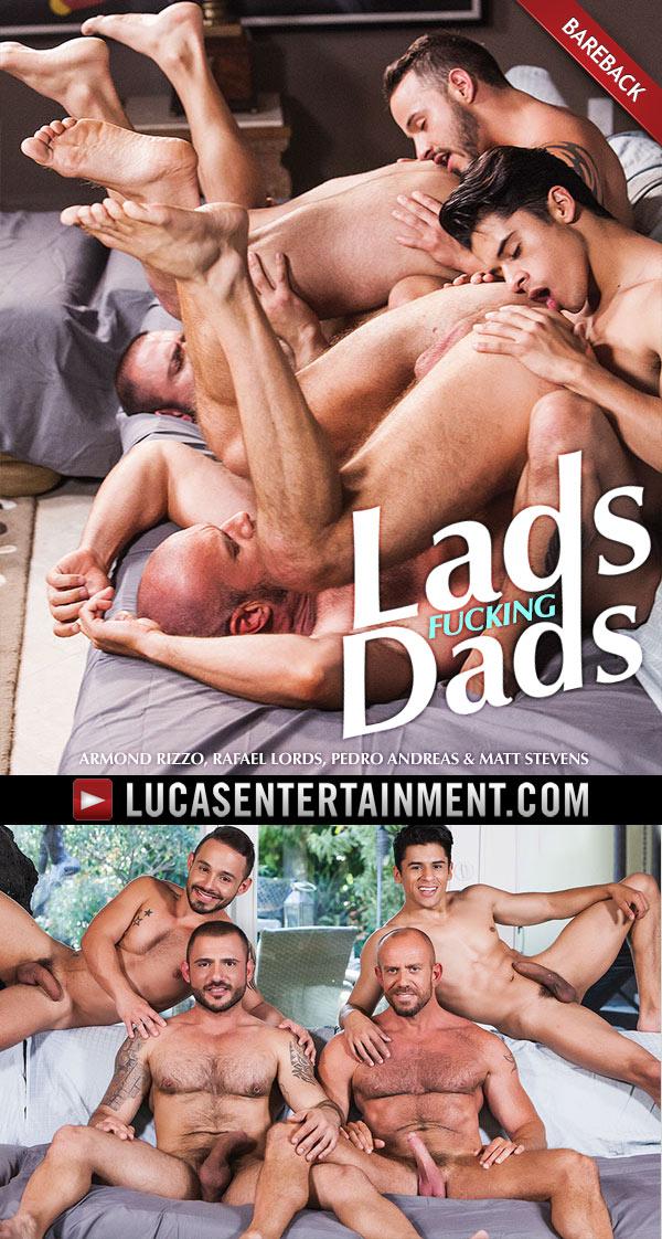 Lads Fucking Dads (Armond Rizzo, Rafael Lords, Pedro Andreas & Matt Stevens) at LucasEntertainment