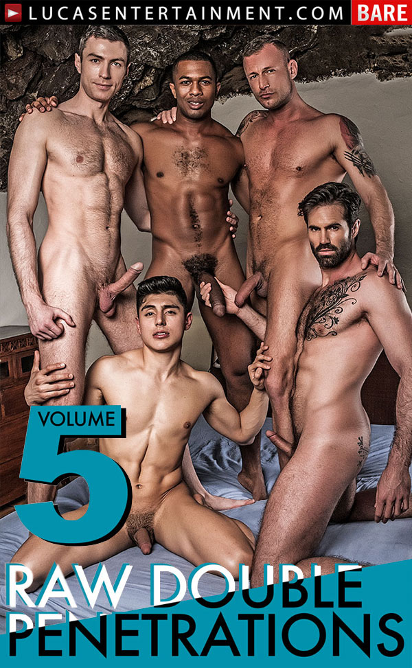Raw Double-Penetrations 05 (Dani Robles, Ken Summers, Logan Rogue, Ralph Novak and Sean Xavier) (Scene 3) at Lucas Entertainment