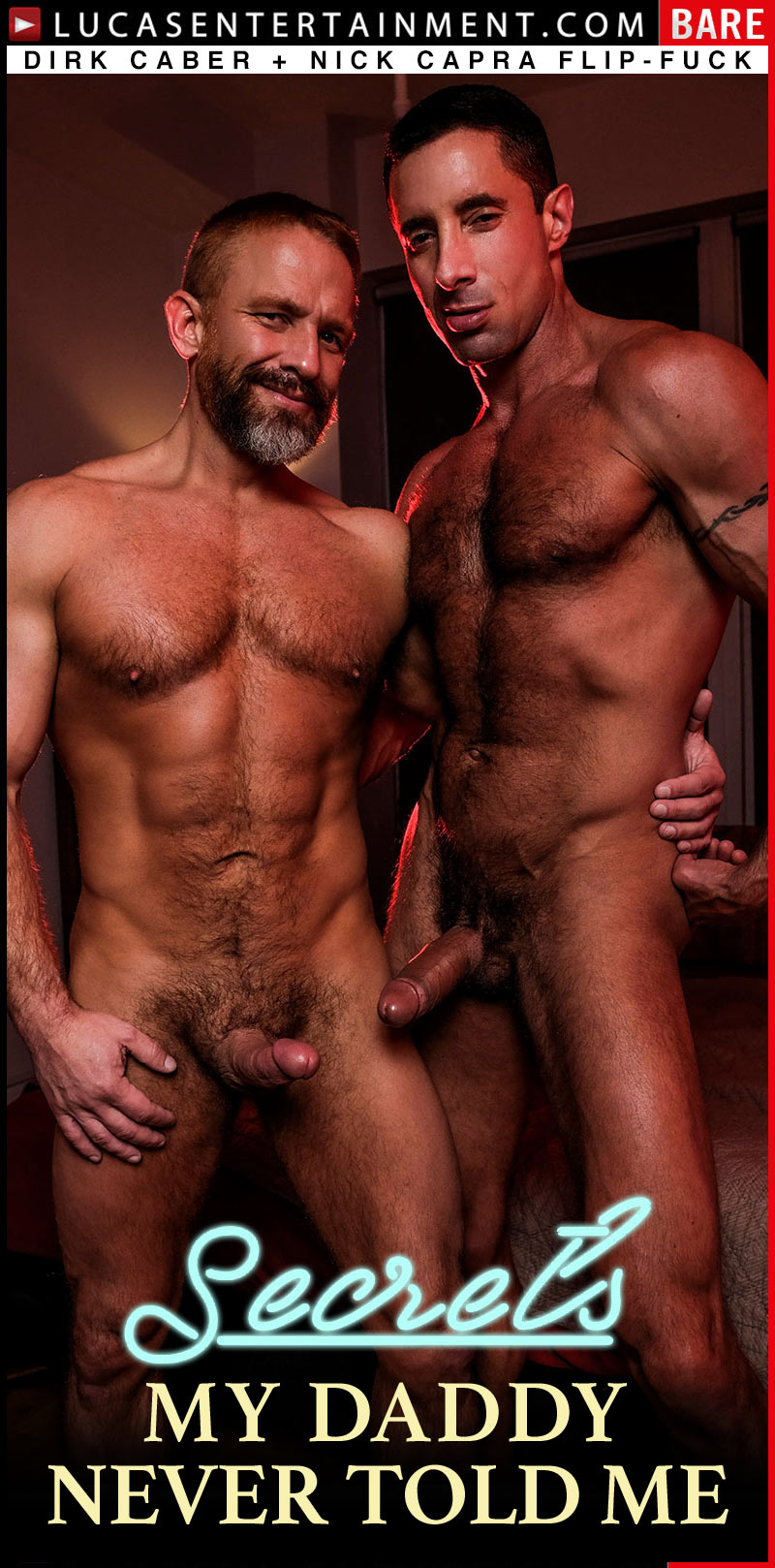 Secrets My Daddy Never Told Me, Scene Two (Dirk Caber and Nick Capra Flip-Fuck) at LucasEntertainment
