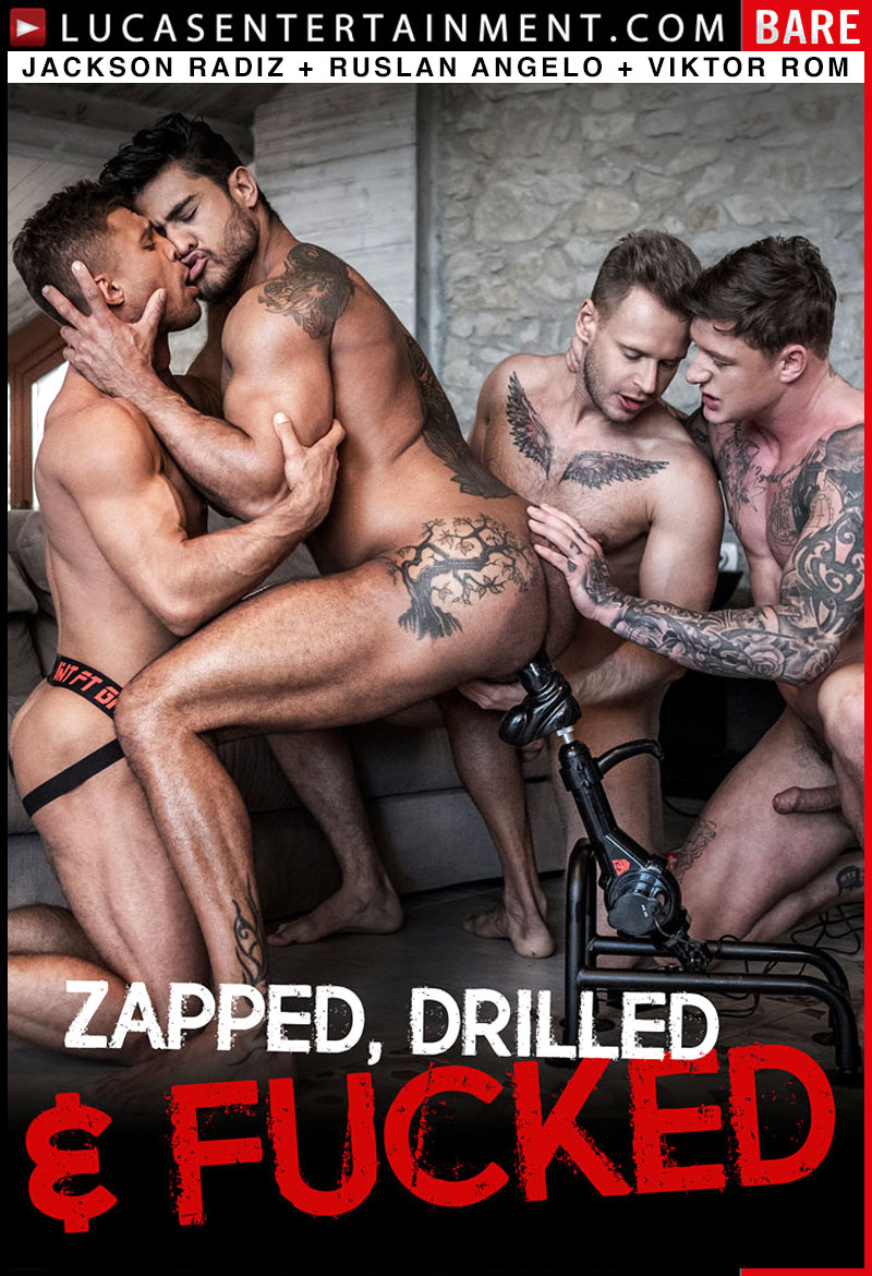 Zapped, Drilled & Fucked (Viktor Rom Visser Drills Jackson Radiz and Ruslan Angelo) (Scene 1) at Lucas Entertainment