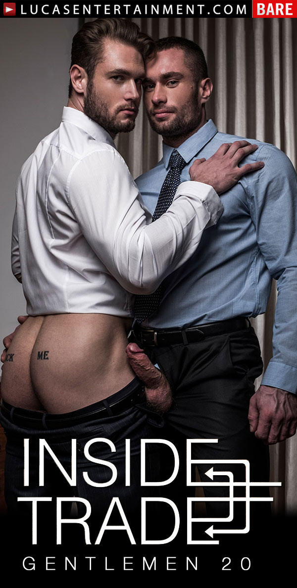 Gentlemen 20: Inside Trade (Stas Landon Barebacks Ace Era) (Scene 1) at Lucas Entertainment