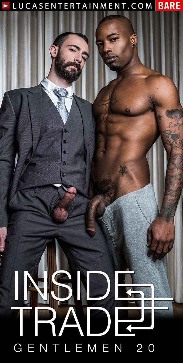 Gentlemen 20: Inside Trade (Black Pearl Barebacks Stephen Harte) (Scene 2) at Lucas Entertainment