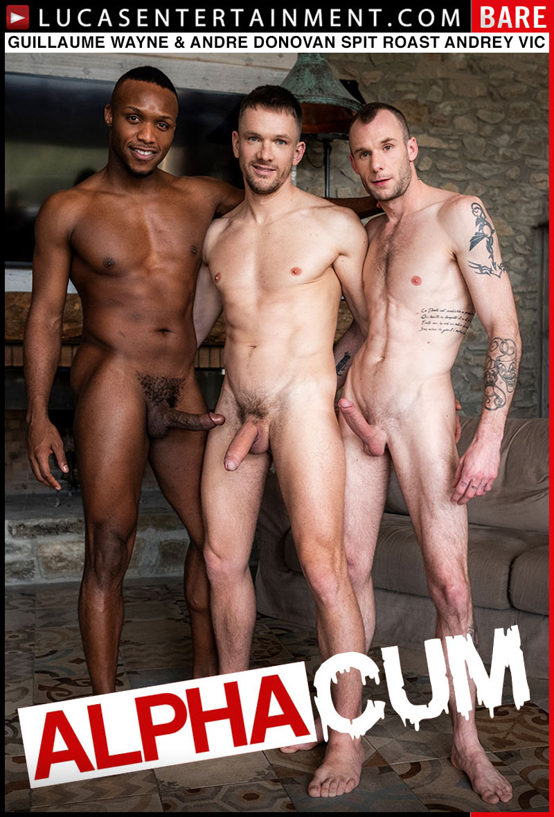 Alpha Cum, Scene One (Guillaume Wayne & Andre Donovan Spit Roast Andrey Vic)at Lucas Entertainment