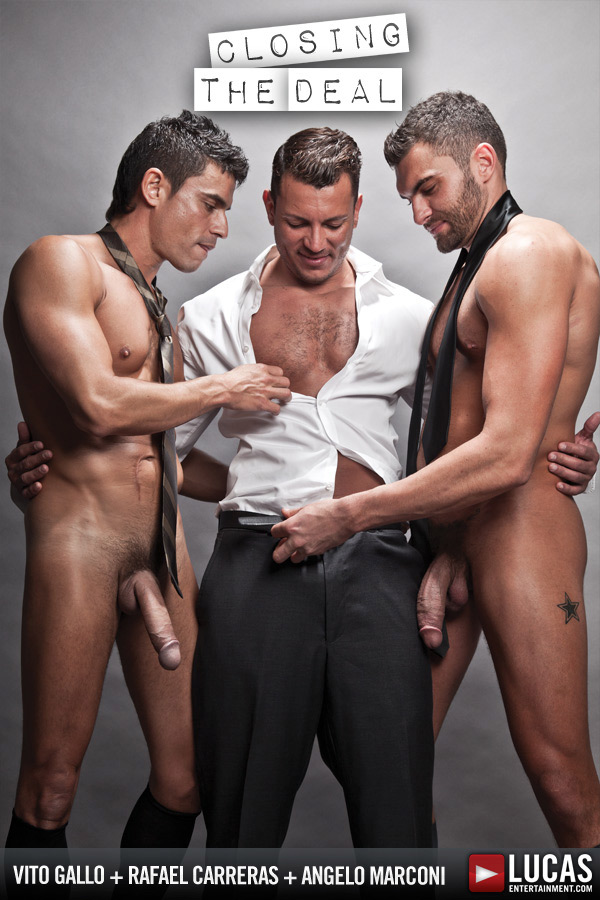 Closing The Deal (Angelo Marconi, Rafael Carreras & Vito Gallo) at LucasEntertainment.com