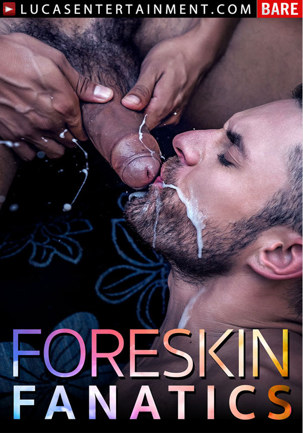 Foreskin Fanatics (Leo Forte, Derek Allan and Raymer's Uncut Threesome) (Scene 4) at LucasEntertainment