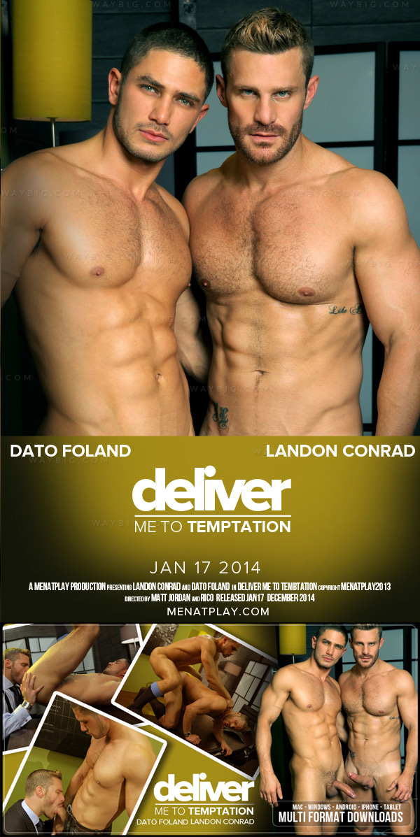Deliver Me To Temptation (Landon Conrad & Dato Foland) on MenAtPlay