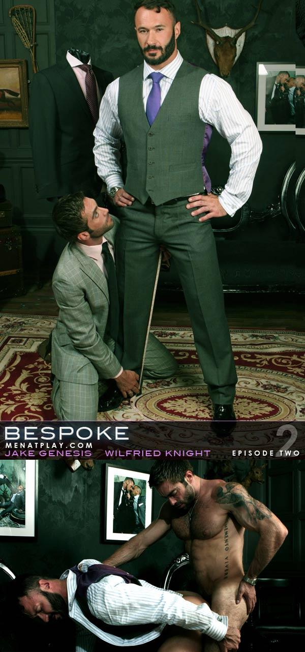 Bespoke, Episode 2 (Jake Genesis & Wilfried Knight) on MenAtPlay