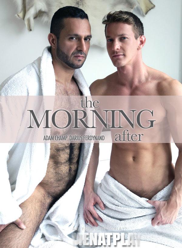 The Morning After (Adam Champ & Darius Ferdynand) on MenAtPlay