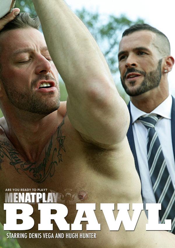 Brawl (Denis Vega & Hugh Hunter) on MenAtPlay