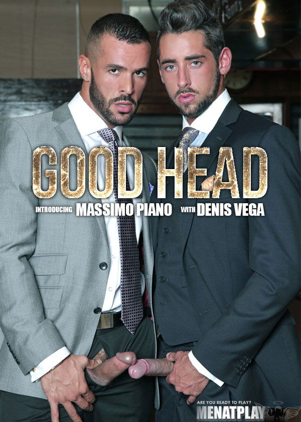 Good Head (Denis Vega & Massimo Piano) on MenAtPlay