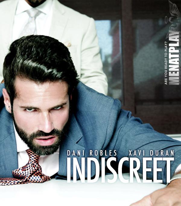 Indiscreet (Dani Robles and Xavi Duran on MenAtPlay