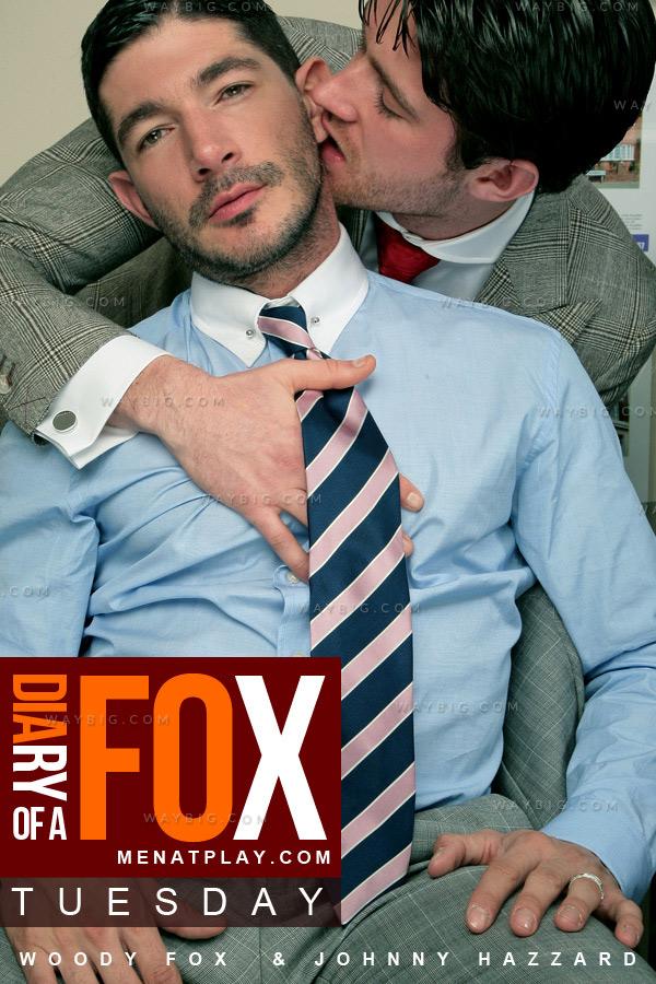 Diary of a Fox: Tuesday (Woody Fox & Johnny Hazzard) on MenAtPlay