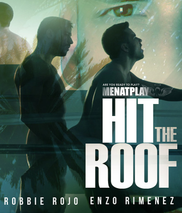 Hit The Roof (Enzo Rimenez & Robbie Rojo) on MenAtPlay