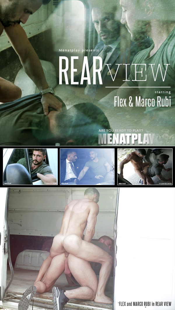 Rear View (Staring Flex Xtremmo Fucks Marco Rubi) on MenAtPlay