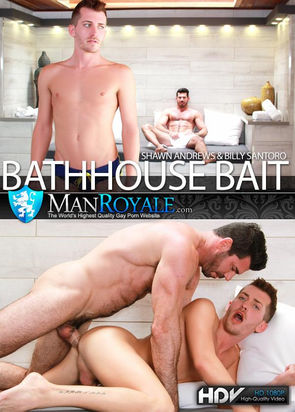 Bathhouse Bait (Billy Santoro Fucks Shawn Andrews) at ManRoyale