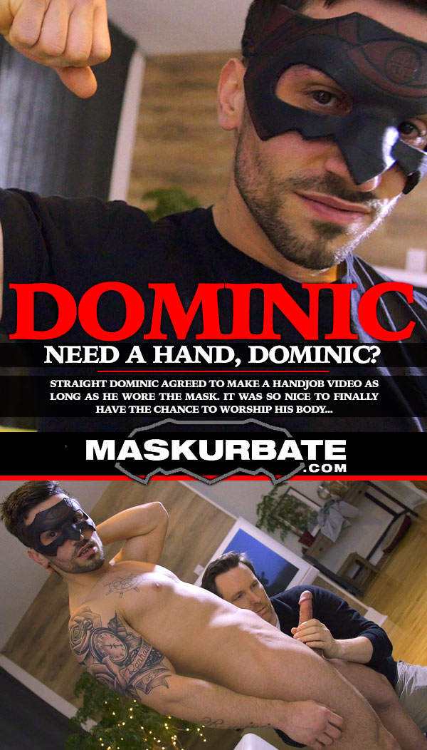 Dominic (Need a Hand, Dominic?) at Maskurbate