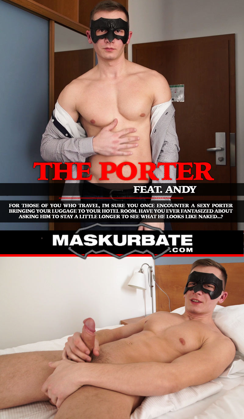 The Porter (feat. Andy) at Maskurbate
