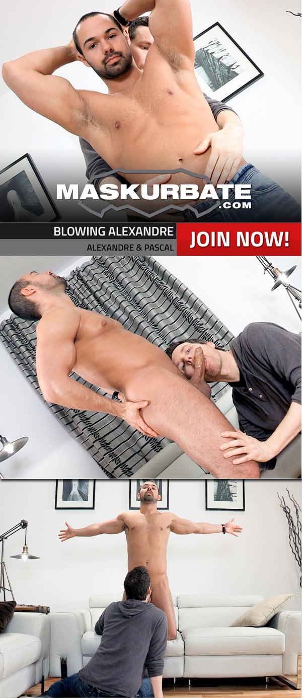 Blowing Alexandre at Maskurbate