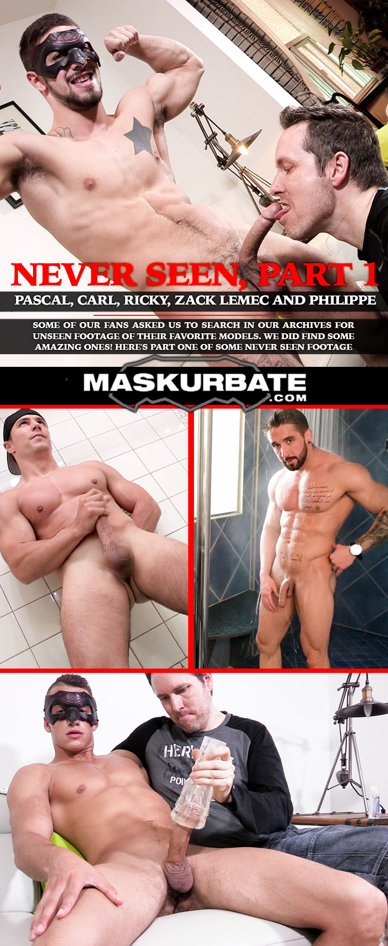 Never Seen, Part 1 (feat. Pascal, Carl, Ricky, Zack Lemec and Philippe) at Maskurbate